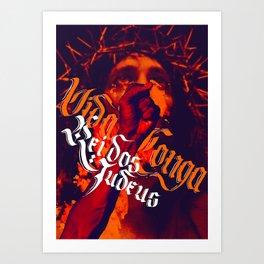 Vida Longa, Rei dos Judeus Art Print