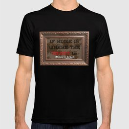 Home is where the  T-shirt