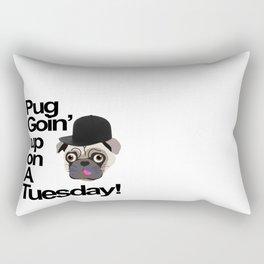 Pug Goin' Up on a Tuesday Rectangular Pillow
