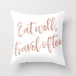 Eat well, travel often - rose gold quote Throw Pillow