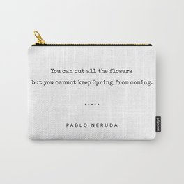 Pablo Neruda Quote 06 - Philosophical - Minimal, Sophisticated, Modern, Classy Typewriter Print Carry-All Pouch