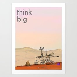 Think Big Mars Curiosity Rover Art Print