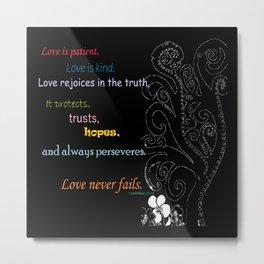 Love Never Fails Metal Print