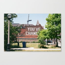 You've Changed Canvas Print