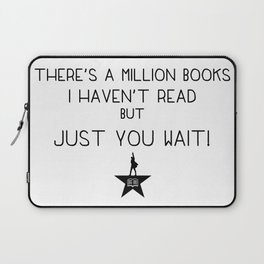 """""""There's a million books I haven't read, but just you wait!"""" Laptop Sleeve"""