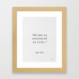 He who is contented is rich. Framed Art Print