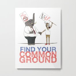 Find Your Common Ground political poster Metal Print