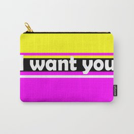 I want you Carry-All Pouch