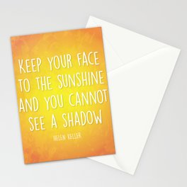 Keep Your Face to the Sunshine Stationery Cards