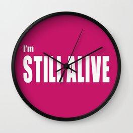 I'm Still Alive Wall Clock