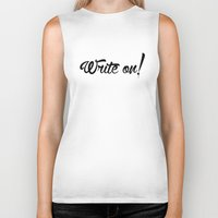 write Biker Tanks featuring Write On! by A Little Leafy