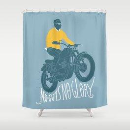 no guts no glory Shower Curtain