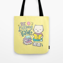 Be a Lifelong Learner Tote Bag