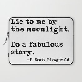 Lie to me by the moonlight - F. Scott Fitzgerald quote Laptop Sleeve