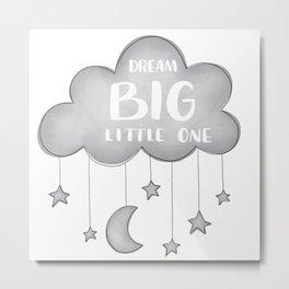 DREAM BIG, LITTLE ONE Metal Print