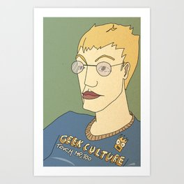 Geek culture / touch me, too Art Print