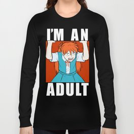 ASUKA THREW IT ON THE GROUND: I'M AN ADULT Long Sleeve T-shirt