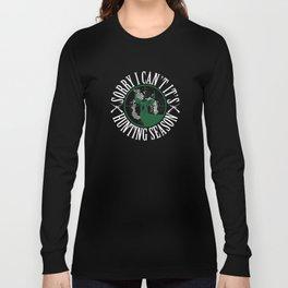 Sorry I Can't It's Hunting Deer Hunter Season T-Shirt Long Sleeve T-shirt
