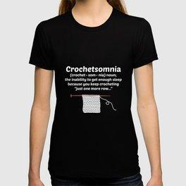 Crochetsomnia Inability to Sleep One More Row T-Shirt T-shirt