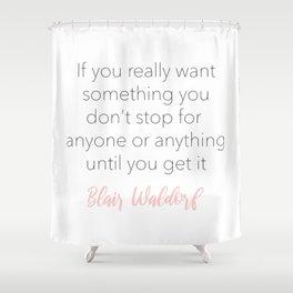 Blair Waldorf: Don't stop Shower Curtain