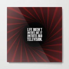"""Life doesn't imitate art... """"woody allen"""" Inspirational Quote Metal Print"""