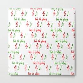 Let it play... Christmas music - Christmas Series Metal Print