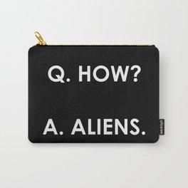 Q. How? A: Aliens. (Plain) Carry-All Pouch