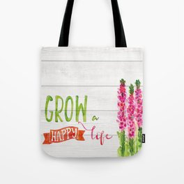 Grow a happy life Tote Bag