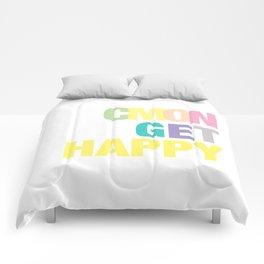 Cmon Get Happy Comforters