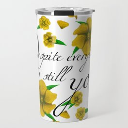 Despite Everything Travel Mug
