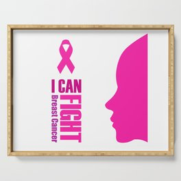"Empowering women to fight breast cancer- ""I can fight breast cancer"" Serving Tray"