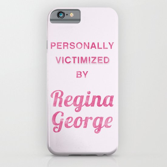 Personally Victimized by Regina George - Mean Girls movie iPhone & iPod Case