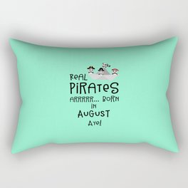 Real Pirates are born in AUGUST T-Shirt Dsohv Rectangular Pillow