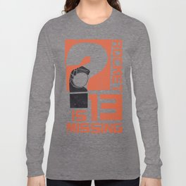 Rocket 13 Is Missing Long Sleeve T-shirt
