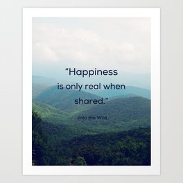 Happiness is only real when shared Art Print
