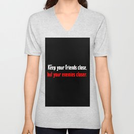 keep your friends close movie quote Unisex V-Neck
