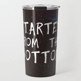 Started from the Bottom Travel Mug