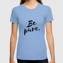 Be pure T-shirt
