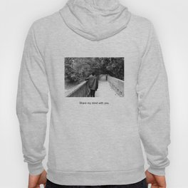 Share my mind with you. Hoody