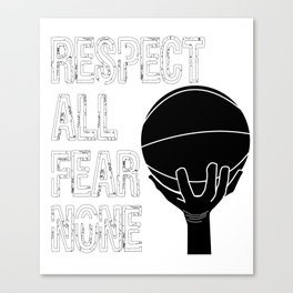 Show Some Respect Tshirt Designs Respect all fear none Canvas Print