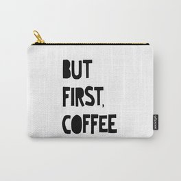 But First, Coffee Carry-All Pouch