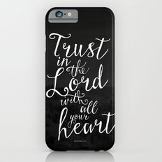 Trust in the Lord with all your heart iPhone 6s Slim Case