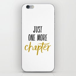 Just One More Chapter iPhone Skin