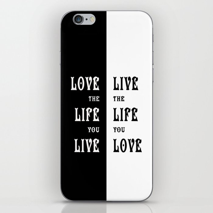 Love the Life you Live iPhone Skin