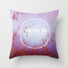 Seek & you will find Throw Pillow