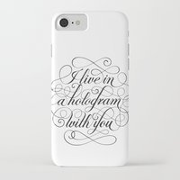 hologram iPhone & iPod Cases featuring I Live In A Hologram With You by Kat Scott
