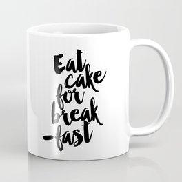 Eat Cake For Breakfast Art Print Kitchen Wall Decor Dessert Sign Coffee Mug