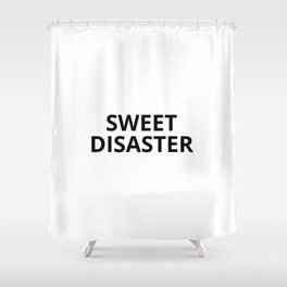 Sweet Disaster Shower Curtain