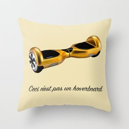 Ceci n'est pas un hoverboard Throw Pillow