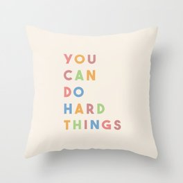 You Can Do Hard Things Throw Pillow